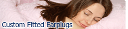 Custom Fitted Earplugs for sleeping, sports, industry and more.
